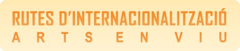 Rutes d'Internacionalització de les Arts en Viu